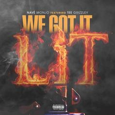 Nave Monjo - We Got It Lit Feat. Tee Grizzley