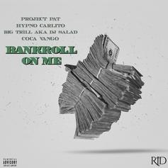 Project Pat, Hypno Carlito, Big Trill & Coca Vango - Bankroll On Me