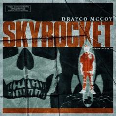 Drayco McCoy - Sky Rocket (Prod. By Mulatto Beats)