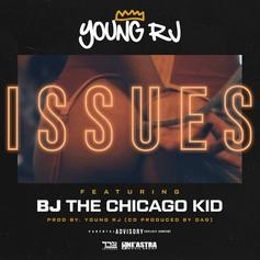Young RJ - Issues Feat. BJ The Chicago Kid