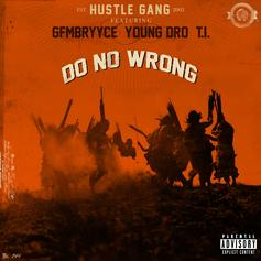 Hustle Gang - Do No Wrong Feat. GFMBRYYCE, Young Dro & T.I.