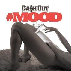 Ca$h Out - #Mood