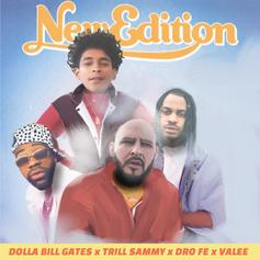 Dro Fe - New Edition Feat. Valee, Dolla Bill Gates & Trill Sammy (Prod. By Young God)