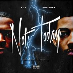"PnB Rock Joins Kur On The New Track ""Not Today"""