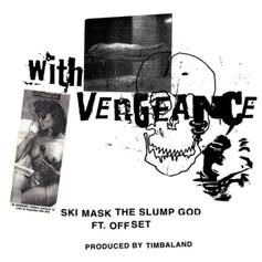 """Ski Mask The Slump God & Offset Connect On The Timbaland Produced """"With Vengeance"""""""