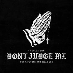 "Ty Dolla $ign Recruits Swae Lee & Future For ""Don't Judge Me"""