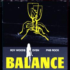 "Roy Woods Drops Off New Song ""Balance"" Feat. DVSN & PnB Rock"