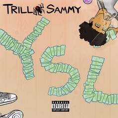 "Trill Sammy Flexes Hard On ""YSL"""