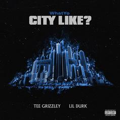 "Lil Durk & Tee Grizzley Drop Off New Single ""What Yo City Like?"""
