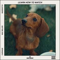 "Carnage Grabs Mac Miller & Madeintyo For ""Learn How To Watch"""