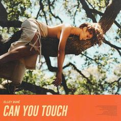 "Elley Duhé Returns With ""Can You Touch"""