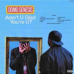 "Domo Genesis Comes Through With ""Aren't U Glad You're U"""