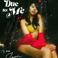 "Jean Deaux Drops Off Intimate Loosie ""Due To Me"""