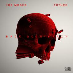 """Future Jumps On Joe Moses's """"Back Goin Brazy"""""""