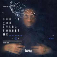 "Skooly Drops ""Don't You Ever Forget Me 2"" In Quick Succession"