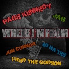 "Page Kennedy Drops ""Where I'm From"" With Jon Connor, Fred The Godson, Jad & 3D Na'Tee"