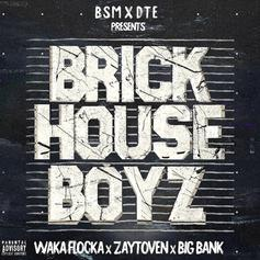 "Waka Flocka, Zaytoven, & Big Bank Unite For ""Brick House Boyz"""