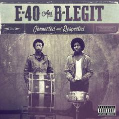 """E-40 & B-Legit Bring Back The Click For """"Connected and Respected"""""""