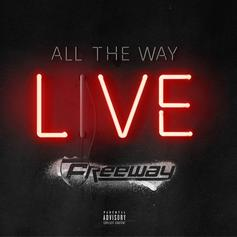 "Freeway Drops Off New Song ""All The Way Live"""