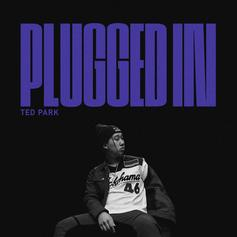 "Stream Ted Park's ""Plugged In"" EP"
