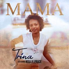 "Trina & Kelly Price Drop Off ""Mama"" Just In Time For Mother's Day"