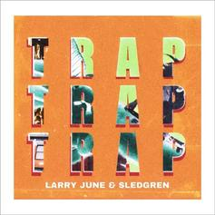 "Larry June Slides With ""Trap Trap Trap"""