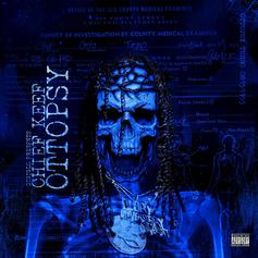 "Stream Chief Keef's ""Ottopsy"" Project"