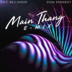 "Eric Bellinger & Dom Kennedy Re-Visit ""Main Thang"" For An E-Mix"
