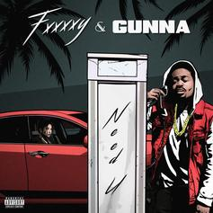 "FXXXXY Teams Up With Gunna For ""Need U"""