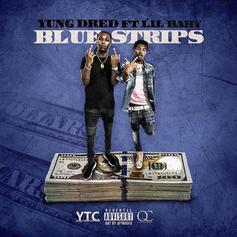 "Yung Dred Taps Lil Baby For The ""Blue Strips"" Remix"