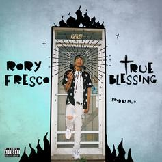 "Rory Fresco Drops Off New Song ""True Blessing"""