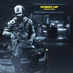 "Crash Rarri Rhymes About Being Next Up On New Single ""Checc Up"""