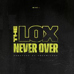 "The Lox Prove The Longevity Is The Secret On ""Never Over"""