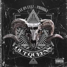 """Prodigy Appears On EyeOnEyez New Single """"Out Queens"""""""