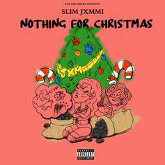 """Slim Jxmmi Drops A Twerking Anthem With """"Nothing For Christmas"""""""