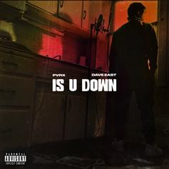 """Dave East Assists Def Jam Signee Pvrx On """"Is U Down"""""""