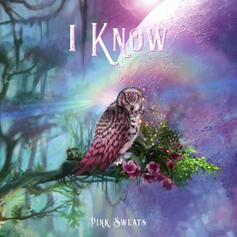 "Pink Sweat$ Returns With ""I Know"""