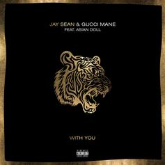 """Jay Sean Returns With New Single """"With You"""" Featuring Gucci Mane & Asian Doll"""