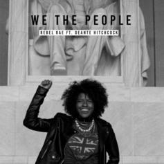 "Deante' Hitchcock Joins Rebel Rae On ""We The People"""
