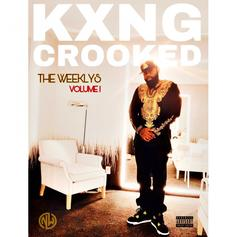 """KXNG Crooked Releases """"The Weeklys Vol. 1"""""""