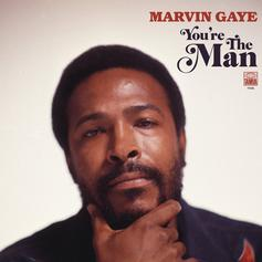 """Stream Marvin Gaye's Long Lost """"You're The Man"""" LP"""