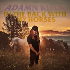 "Adamn Killa Releases Country Trap Track ""In The Back With My Horses"""