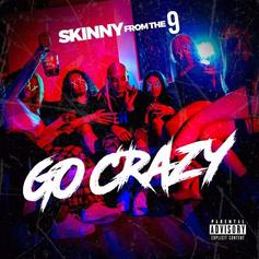 """Skinnyfromthe9 Turns It Up On New Song """"Go Crazy"""""""