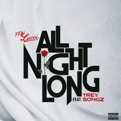 "YFN Lucci & Trey Songz Premiere New Single ""All Night Long"""