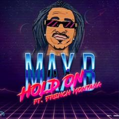 "Max B & French Montana Link Up For ""Hold On"" Single"