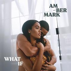 """Amber Mark Delivers Enchanting New Single """"What If"""""""