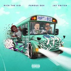 "Rich The Kid Brings Back the Rich Forever Group: Famous Dex & Jay Critch For ""Party Bus"""