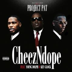 "Project Pat Links Up With Young Dolph & Key Glock For ""CheezNDope"""