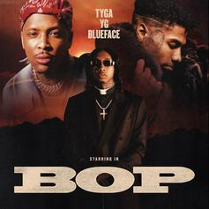 "Tyga Taps YG & Blueface To Call Out ""Bop"" Women"