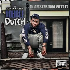 "Kevin Gates Leaves Nothing Behind On ""Double Dutch [In Amsterdam Witt It]"""